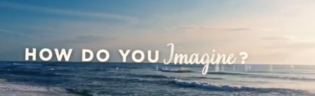 How do you Imagine? VIDEO LAUNCH